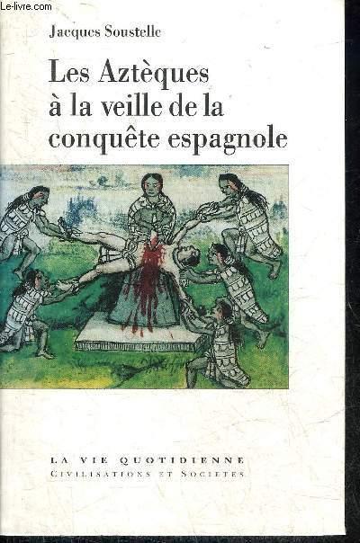 Les Aztèques à La Veille De La Conquête Espagnole - Le Grand Livre Du Mois - 01/01/1995