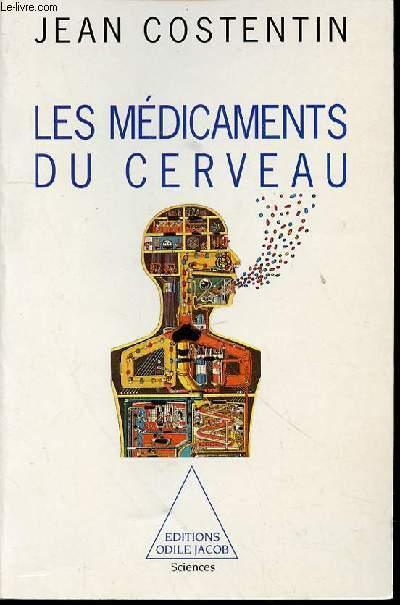 LES MEDICAMENTS DU CERVEAU : DE LA CHIMIE DE L'ESPRIT AUX MEDICAMENTS PSYCHOTROPES. COSTENTIN JEAN