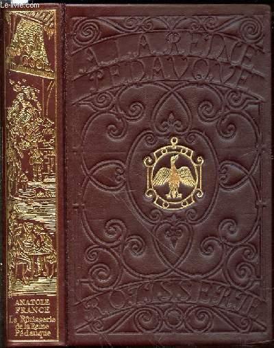 LA ROTISSERIE DE LA REINE PEDAUQUE - ILLUSTRATIONS DE L'EPOQUE DE L'AUTEUR. EDITION ORIGINALE DE JEAN DE BONNOT / GARANTIE D'AUTHENTICITE. FRANCE ANA