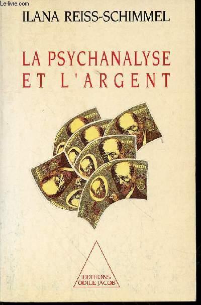 La psychanalyse et l'argent - Ilana Reiss-Schimmel