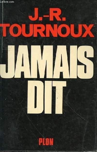 JAMAIS DIT TOURNOUX J.R.