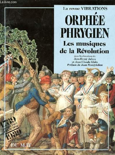 ORPHEE PHRYGIEN - LES MUSIQUES DE LA REVOLUTION COLLECTIF