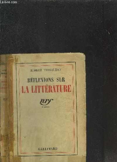 Réflexions sur la littérature. de Thibaudet a. .
