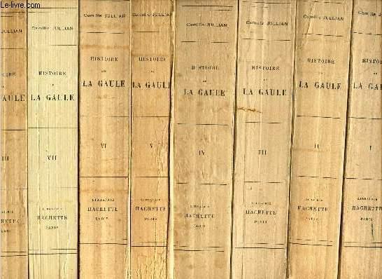 HISTOIRE DE LA GAULE / 8 VOLUMES : TOME 1 - TOME 2 - TOME 3 - TOME 4 - TOME 5 - TOME 6 - TOME 7 - TOME 8 JULLIAN CAMILLE