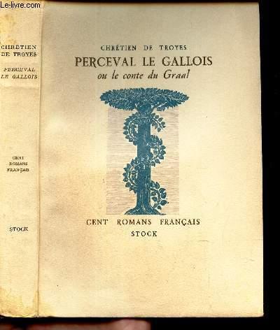 PERCEVAL LE GALLOIS ou le conte du Graal. DE TROYES CHRETIEN