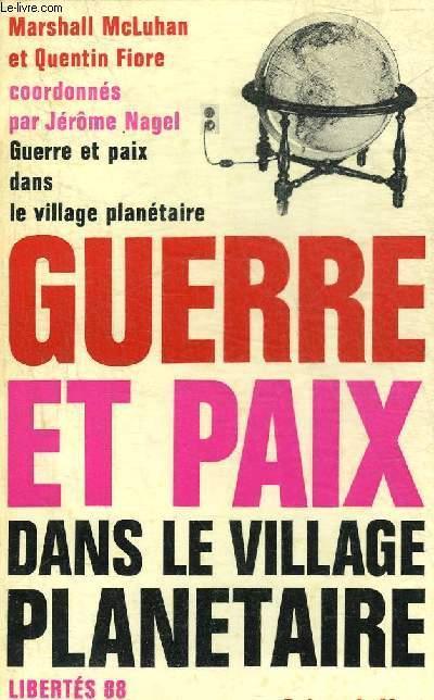 Guerre et paix dans le village planetaire