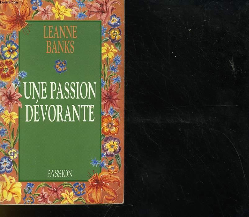 UNE PASSION DEVORANTE - LEANNE BANKS