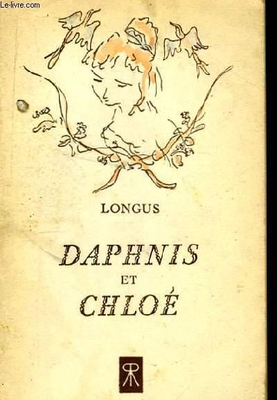 Daphnis et Chloé LONGUS Near Fine Softcover RO80058026: 1948. In-12. Broché. Bon état, Couv. convenable, Dos satisfaisant, Intérieur acceptable. 206 pages. Frontispice en noir et blanc. . . . Cl