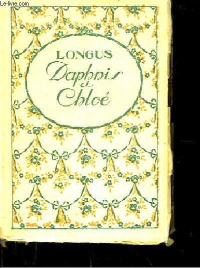 Daphnis et Chloé. LONGUS Near Fine Softcover RO80078575: Non daté. In-18. Broché. Etat d'usage, Couv. légèrement passée, Dos satisfaisant, Intérieur acceptable. 246 pages. Quelques accrocs sur le