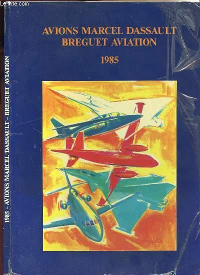 AVIONS MARCEL DASSAULT - BREGUET AVIATION - 1985 COLLECTIF Near Fine Softcover RO30146299: 1985. In-4. Broché. Etat d'usage, Couv. légèrement pliée, Dos satisfaisant, Intérieur frais. 109 pages augmentees de nombreuses illusrtaio