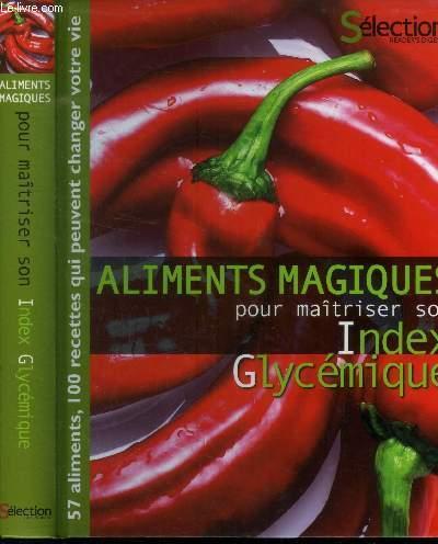 Aliments magiques pour maîtriser son index glycémique : 57 aliments, 100 recettes qui peuvent changer votre vie - Six Marie-France, Vergen Elisa,Noirot Damien