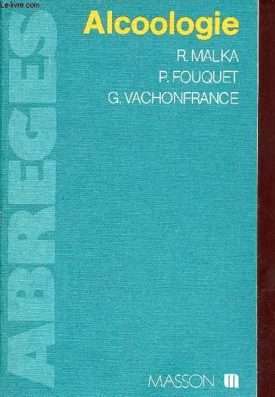 Alcoologie. - R.Malka & P.Fouquet & G.Vachonfrance