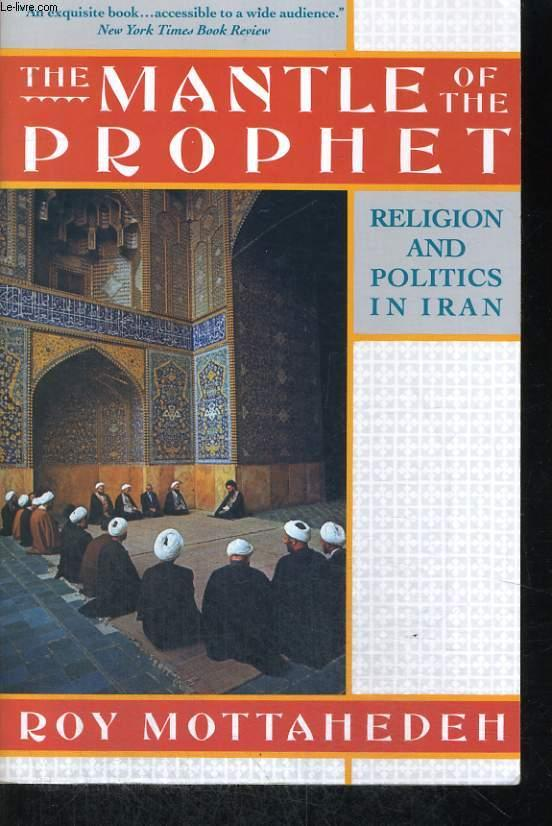 the mantle of the prophet religion and politics in iran