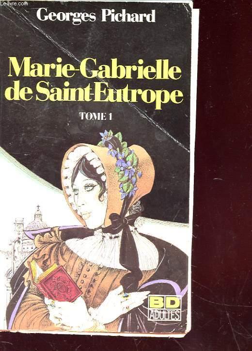 Marie Gabrielle De Saint Eutrope Tome 1