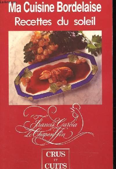 Ma Cuisine Bordelaise Recette Du Soleil By Francis Garcia Le
