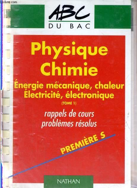 problemes resolus de physique et de chimie tome 1 1re se mecanique calorimetrie electricite