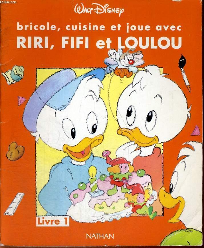Bricole Cuisine Et Joue Avec Riri Fifi Et