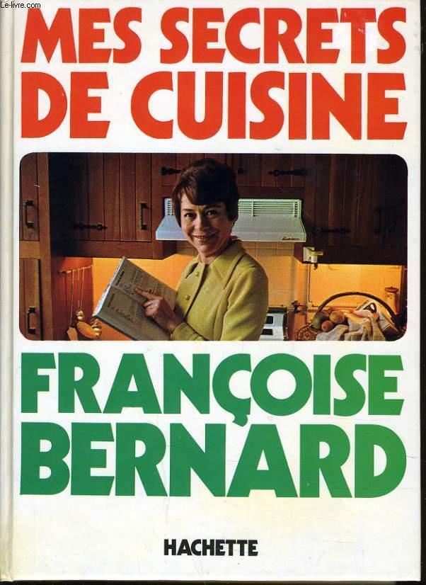 mes secrets de cuisinebernard francoise - abebooks