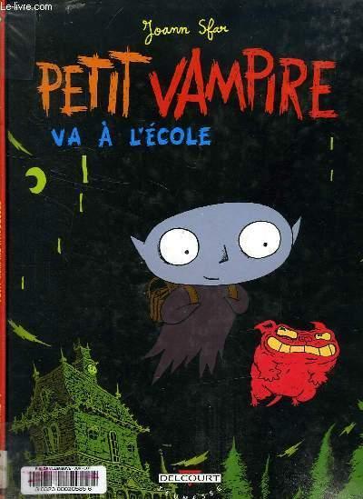 PETIT VAMPIRE VA A L'ECOLE - SFAR JOANN, WALTER