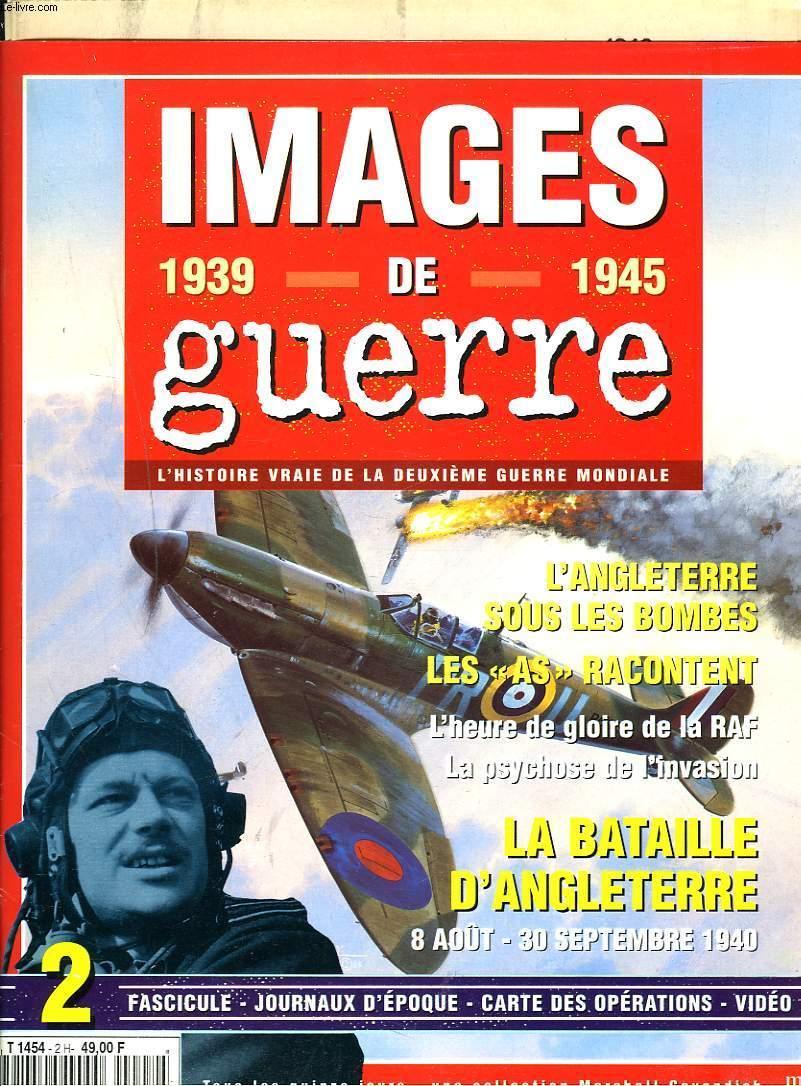 Images De Guerre 1939 1945 L Histoire Vraie