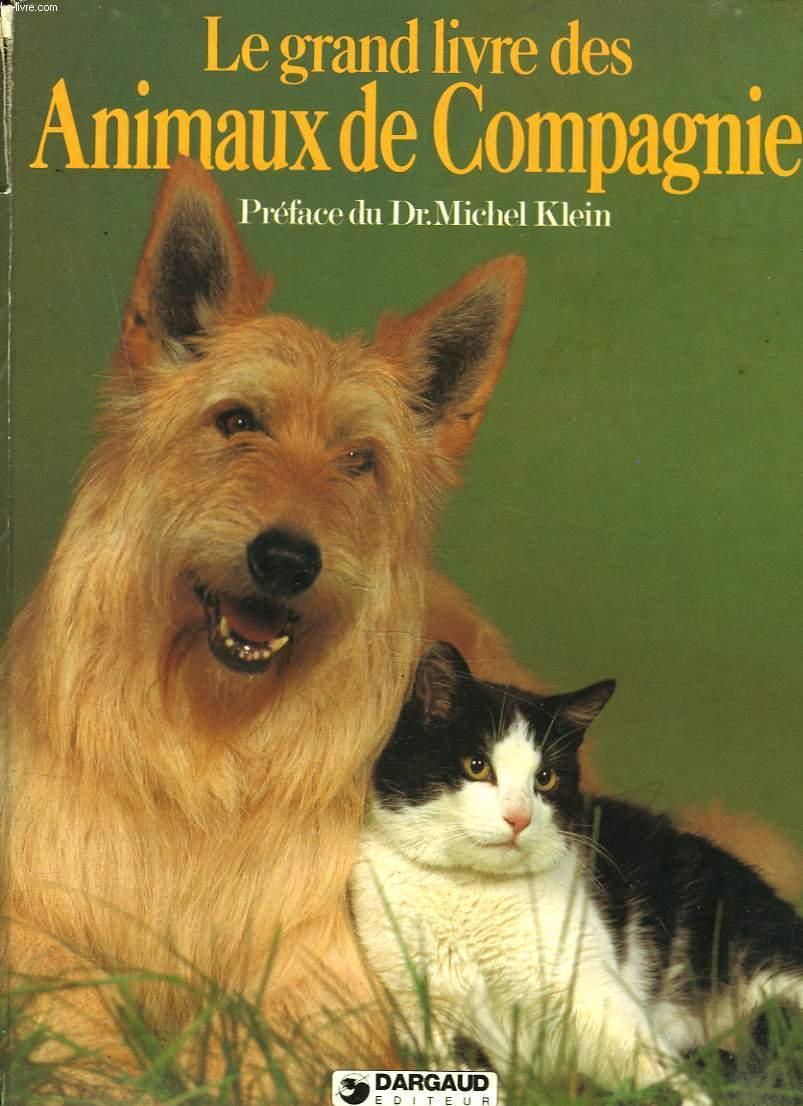Le Grand Livre Des Animaux De Compagnie By Collectif Bon Couverture Rigide 1980 Le Livre