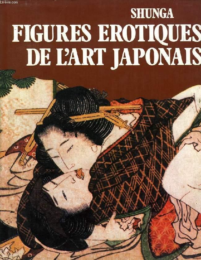 SHUNGA, FIGURES EROTIQUES DE L'ART JAPONAIS: MANDEL GABRIELE