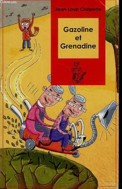 GAZOLINE ET GRENADINE - JEAN-LOUP CRAIPEAU