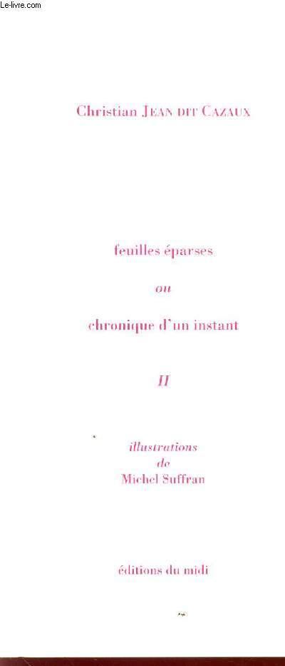 FEUILLES EPARSES OU CHRONIQUE D'UN INSTANT - VOLUME II. JEAN DIT CAZAUX CHRISTIAN Near Fine Softcover