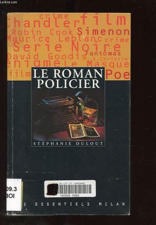 LE ROMAN POLICIER - DULOUT STEPHANIE