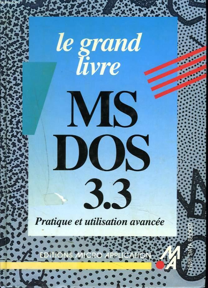LE GRAND LIVRE MS-DOS 3 3
