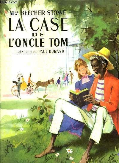 la case de l 39 oncle tom par beecher stowe harriet hachette couverture rigide le livre. Black Bedroom Furniture Sets. Home Design Ideas