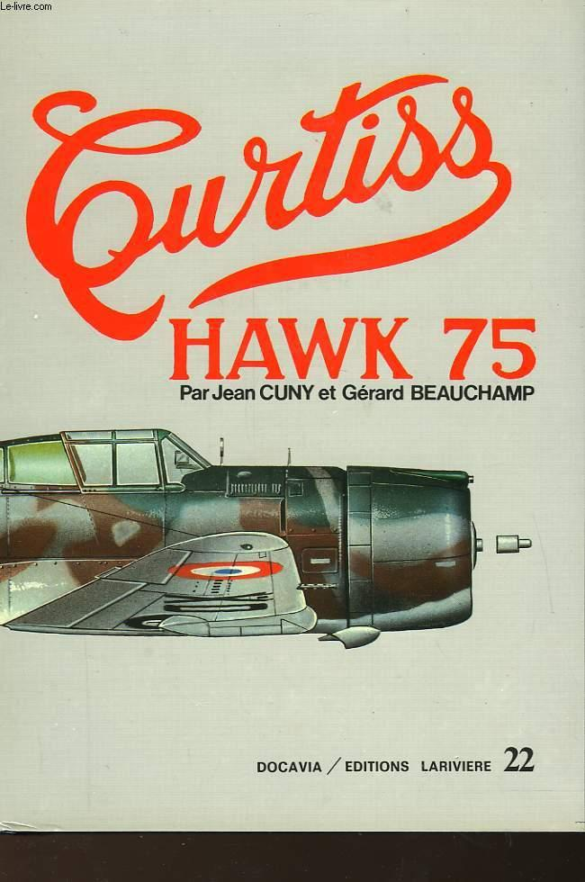 Curtiss Hawk 75 By Cuny Jean Et Beauchamp Gerard Editions Lariviere