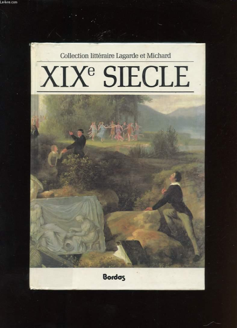 XIXe SIECLE. LES GRANDS AUTEURS FRANCAIS DU PROGRAMME. ANTHOLOGIE ET  HISTOIRE LITTERAIRE: LAGARDE