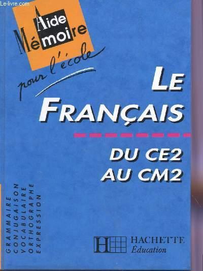 Le Francais Du Ce2 Au Cm2 Aide Memoire