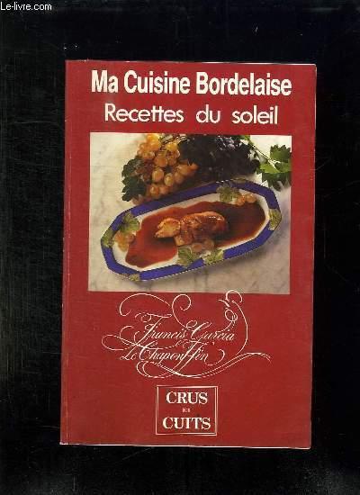 Ma cuisine bordelaise recettes du soleil by garcia francis crus et cuits non dat couverture - Cuisine bordelaise ...