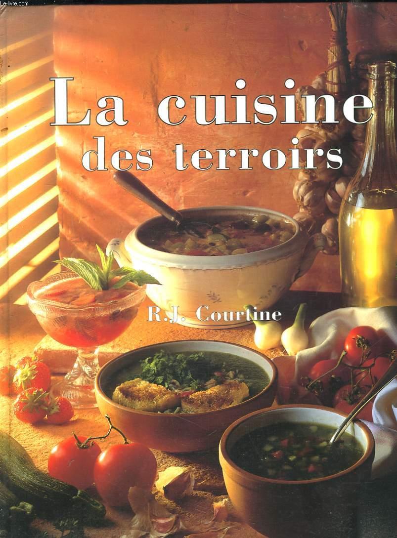 La Cuisine Des Terroirs By R J Courtine Bon Couverture Rigide