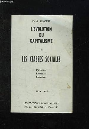 L EVOLUTION DU CAPITALISME II: LES CLASSES SOCIALES.: RIMBERT PIERRE.