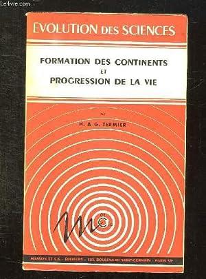 FORMATION DES CONTINENTS ET PROGRESSION DE LA VIE.: TERMIER H ET G.
