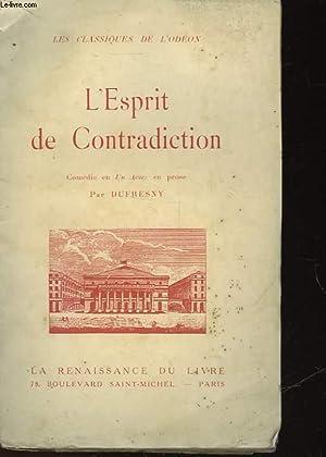 L'ESPRIT DE CONTRADICTION - COMEDIE EN UN ACTE: DUFRESNY