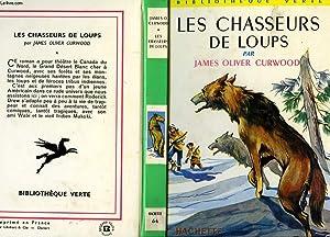 LES CHASSEURS DE LOUPS: CURWOOD James Oliver