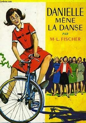 DANIELLE MENE LA DANSE: FISCHER Marie-Louise