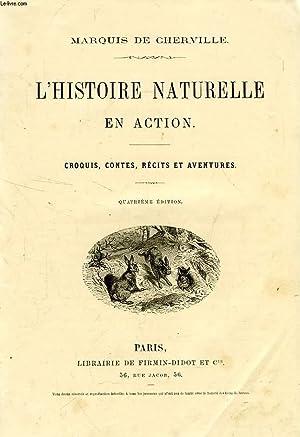 L'HISTOIRE NATURELLE EN ACTION, CROQUIS, CONTES, RECITS: CHERVILLE MARQUIS G.
