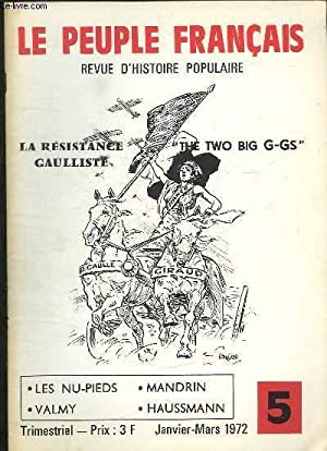 LE PEUPLE FRANCAIS N° 5 JANVIER MARS 1972. SOMMAIRE: LA RESISTANCE GAULLISTE. THE TXO BIG G GS,...
