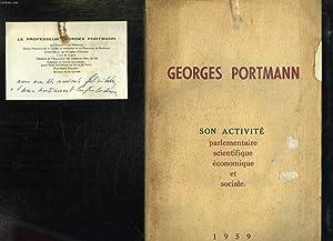 GEORGES PORTMANN. SENATEUR DE BORDEAUX. SON ACTIVITE PARLEMENTAIRE, SCIENTIFIQUE, ECONOMIQUE ET ...