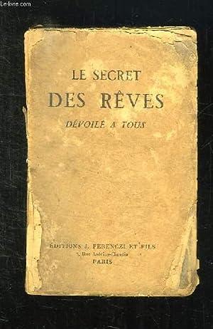 LE SECRET DES REVES. DEVOILE A TOUS.: COLLECTIF.