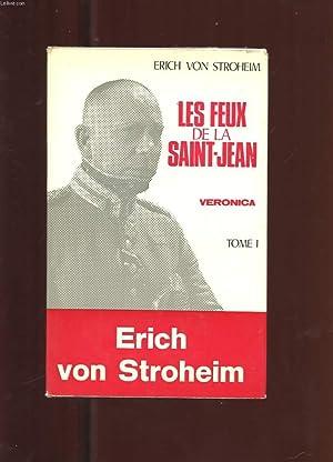 LES FEUX DE LA SAINT-JEAN. TOME 1. VERONICA: VON STROHEIM ERICH
