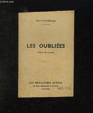 LES OUBLIEES. DRAME EN UN ACTE.: FONTENILLE HENRI.