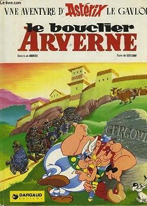 UNE AVENTURE D'ASTERIX - LE BOUCLIER ARVERNE: GOSCINNY