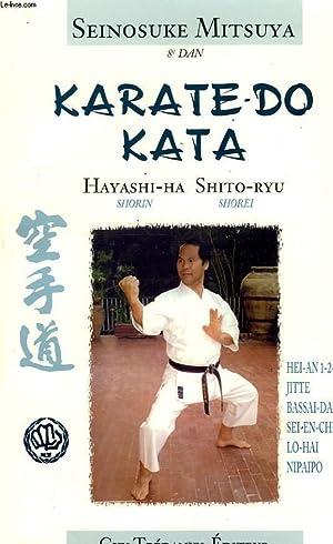 KARATE-DO KATA, HAYASHI-HA (SHORIN), SHITO-RYU (SHOREI): MITSUYA SEINOSUKE