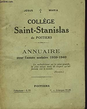 COLLEGE SAINT-STANISLAS DE POITIERS, ANNUAIRE POUR L'ANNEE SCOLAIRE 1939-40: COLLECTIF